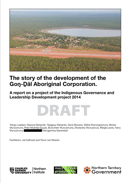 Download the story of the development of the Goŋ-Ḏäl Aboriginal Corporation